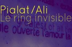 Pialat / Ali, le Ring invisible – Programmation – 20/01/2017